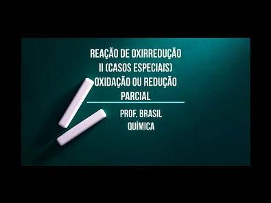 2º ano Videoaula 16 - Reação de Oxirredução II (casos especiais): oxidação ou redução parcial