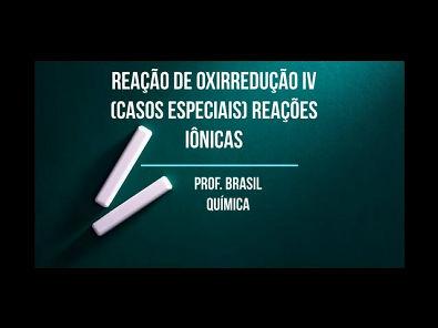 2º ano Videoaula 18 - Reação de Oxirredução IV (casos especiais): reações iônicas
