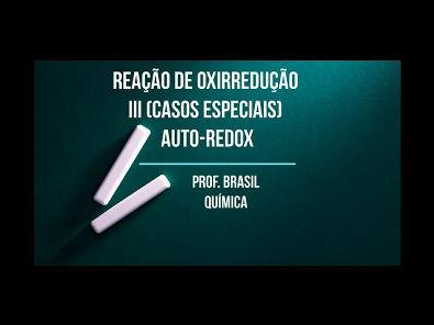 2º ano Videoaula 17 - Reação de Oxirredução III (casos especiais): auto redox