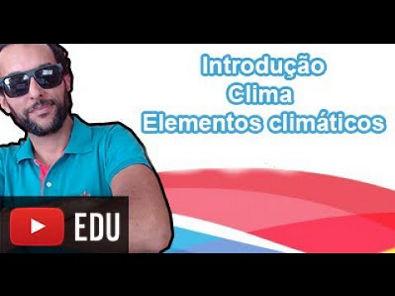 Introdução ao clima - Elementos do Clima - GEO 07