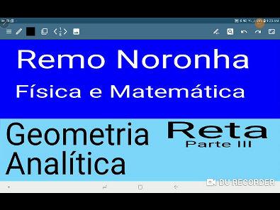 GEOMETRIA ANALÍTICA RETA parte III