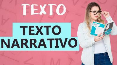 TEXTO NARRATIVO: CARACTERÍSTICAS - Tipologia Textual - Aula 2 - Texto - Profa Pamba