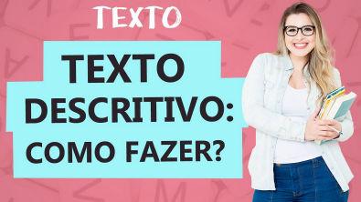 TEXTO DESCRITIVO: CARACTERÍSTICAS - Tipologia Textual - Aula 3 - Texto - Profa Pamba