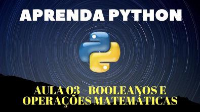 Python Para Iniciantes #Aula 03 - Booleanos e Operações Matemáticas