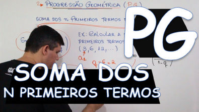 P G PROGRESSÃO GEOMÉTRICA: SOMA DOS N PRIMEIROS TERMOS