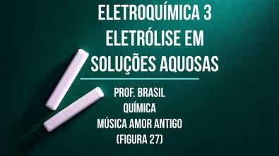 2º ano Videoaula 30 - Eletroquímica 3 (Eletrólise em soluções aquosas)