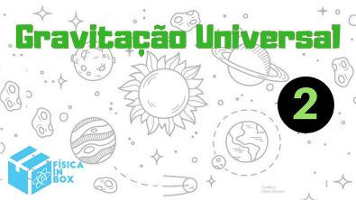 Aula 02 - Aprenda Gravitação Universal - Exercícios sobre as Leis de Kepler