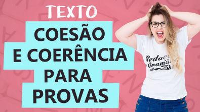 COESÃO E COERÊNCIA: APRENDA AGORA - Aula 15 - Profa Pamba - Texto
