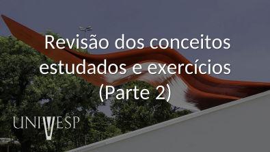 Cálculo I - Aula 26 - Revisão dos conceitos estudados e exercícios (Parte 2)