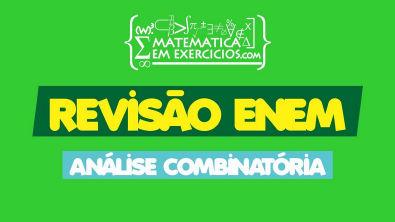 Matemática ENEM - Análise Combinatória