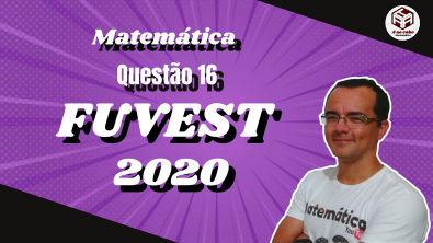 Fuvest 2020 - Questão 16 - Matemática (Geometria Plana)