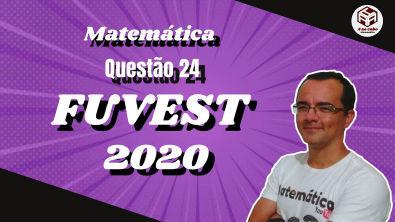 Fuvest 2020 - Questão 24 - Matemática (Segmentos Proporcionais)