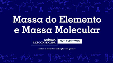 Massa do Elemento e Massa Molecular