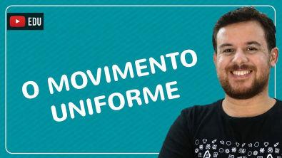 Cinemática 05 - Movimento Retilíneo Uniforme