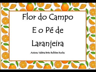 Flor do campo e o pé de laranjeira