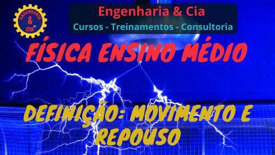 04 DEFINIÇÃO DE MOVIMENTO E DEFINIÇÃO DE REPOUSO | FÍSICA ENSINO MÉDIO ENEM