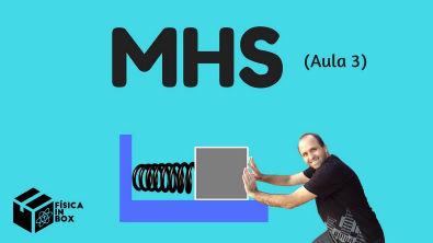 Aula 03 - Saiba sobre a energia do movimento harmônico simples - MHS