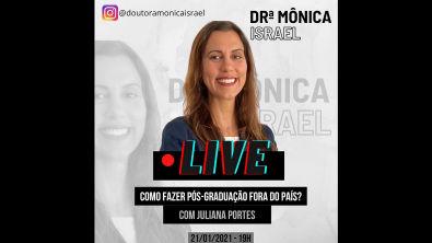 Live- Como fazer pós-graduação fora do país? Monica Israel e Juliana Portes