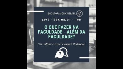 Live - O que fazer na faculdade- além da faculdade? Mônica Israel e Bruno Rodrigues