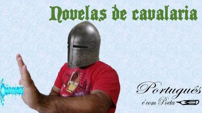 TROVADORISMO - Novelas de Cavalaria