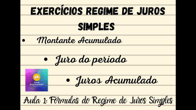 Exercícios Fórmulas Regime de Juros Simples