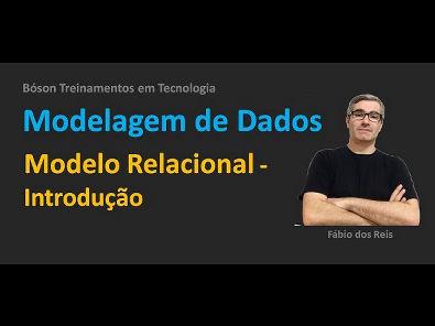 Modelagem de Dados - O Modelo Relacional - Introdução