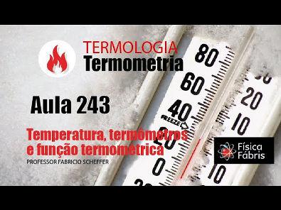 1.4.1 Temperatura, termômetros e função termométrica [FÍSICA FÁBRIS] Aula 243 TERMOLOGIA Termometria