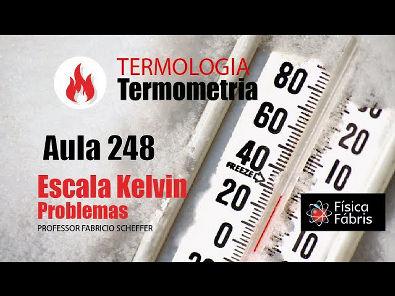 1.4.5Termometria escala Kelvin avaliando o aprendizado [FÍSICA FÁBRIS] Aula 248 TERMOLOGIA