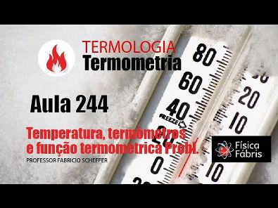 1.4.2 Temperatura, termômetros e função termométrica aval aprend [FÍSICA FÁBRIS] Aula 244 TERMOLOGIA