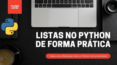 Saiba Como Manipular Listas no Python Com Praticidade,