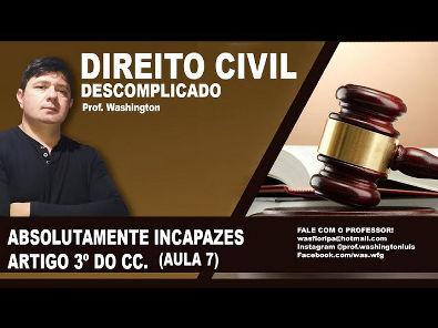 Direito Civil - Aula 7 - Artigo 3º - Incapacidade Absoluta