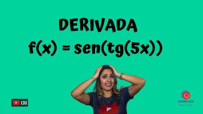 Derivada de f(x) = sen(tg(5x)) - Somatize - Professora Edna Mendes