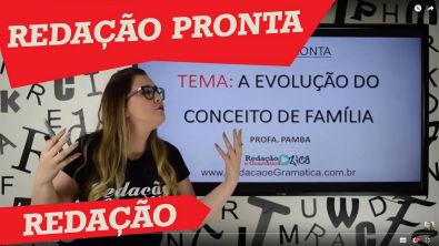 REDAÇÃO PRONTA - Tema: A evolução do conceito de família (feat Prof Daniel Augusto)