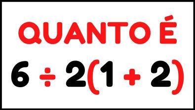 QUANTO É: 6÷2(1+2) | EXPRESSÃO NUMÉRICA | MATEMÁTICA BÁSICA