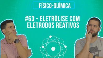 Química Simples #63 - Eletrólise com eletrodos reativos