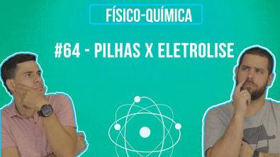 Química Simples #64 - Pilhas x Eletrolise