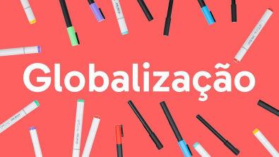 O QUE É GLOBALIZAÇÃO?   QUER QUE DESENHE?   DESCOMPLICA