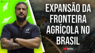 Expansão da Fronteira Agrícola no Brasil - Geobrasil {Prof Rodrigo Rodrigues}