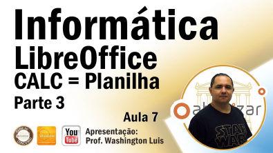 LibreOffice - CALC: Planilha - Parte 3 - Aula 7