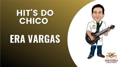 ERA VARGAS - Hit's do Chico