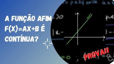 Mostre que a função afim f(x)=ax+b é contínua em todo ponto