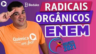 RADICAIS ORGÂNICOS NO ENEM (AULA RESUMO) - Prof. Guilherme Química