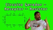 CIRCUITO GERADOR - RECEPTOR - RESISTOR | EXERCÍCIOS RESOLVIDOS