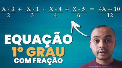 Equação do Primeiro Grau Com Fração