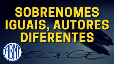 Referências - Sobrenomes Iguais, Autores Diferentes e Anos Diferentes
