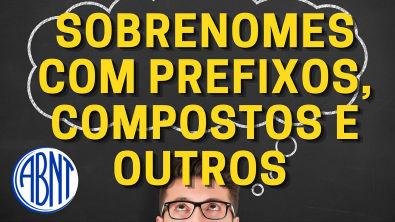 Referências - Sobrenomes com Prefixos, Compostos, com Grau de Parentesco e Hispânicos