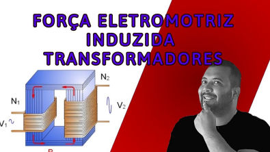 Transformadores elétricos - Força eletromotriz