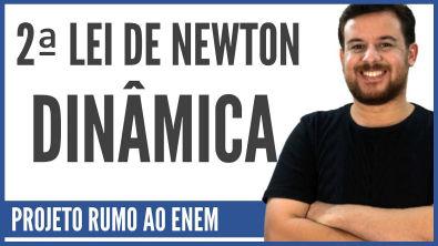 2ª Lei de Newton (Dinâmica)