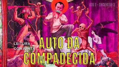 AUTO DA COMPADECIDA - Segundo Ato (Leitura Conjunta)