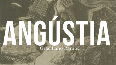 ANGÚSTIA, de Graciliano Ramos #LC #2